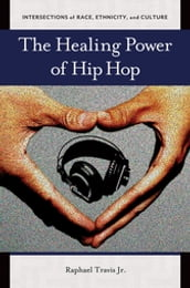 The Healing Power of Hip Hop