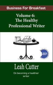 The Healthy Professional Writer