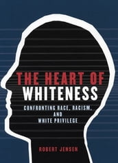 The Heart of Whiteness
