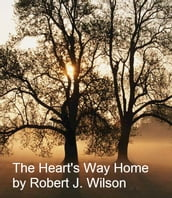 The Heart s Way Home