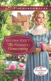 The Heiress s Homecoming (Mills & Boon Love Inspired Historical) (The Everard Legacy, Book 4)