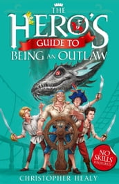The Hero s Guide to Being an Outlaw