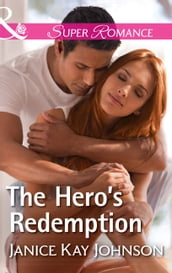 The Hero s Redemption (Mills & Boon Superromance)