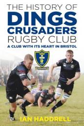 The History of Dings Crusaders Rugby Club