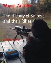 The History of Snipers and their Rifles