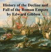 The History of the Decline and Fall of the Roman Empire, all six volumes in a single file