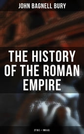 The History of the Roman Empire: 27 B.C. - 180 A.D.