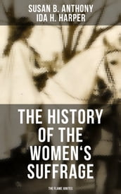 The History of the Women s Suffrage: The Flame Ignites