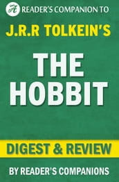 The Hobbit: or, There and Back Again by J.R.R. Tolkien   Digest & Review