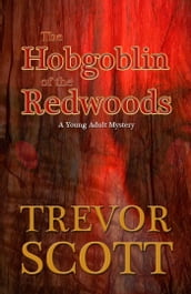 The Hobgoblin of Redwoods