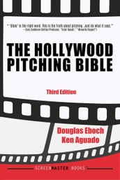 The Hollywood Pitching Bible 3rd Edition