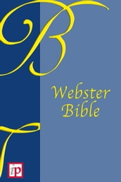 The Holy Bible - Webster Edition