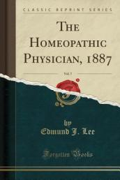 The Homeopathic Physician, 1887, Vol. 7 (Classic Reprint)