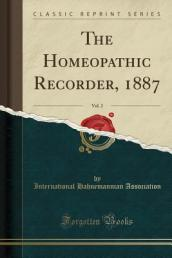 The Homeopathic Recorder, 1887, Vol. 2 (Classic Reprint)