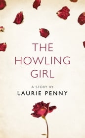 The Howling Girl: A Story from the collection, I Am Heathcliff