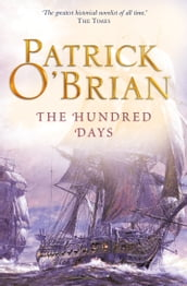 The Hundred Days (Aubrey/Maturin Series, Book 19)