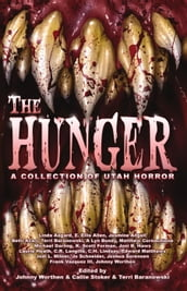 The Hunger: A Collection of Utah Horror