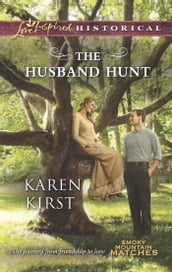 The Husband Hunt (Mills & Boon Love Inspired Historical) (Smoky Mountain Matches, Book 4)