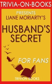 The Husband s Secret: A Novel by Liane Moriarty (Trivia-On-Books)