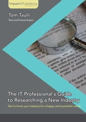 The IT Professional s Guide to Researching a New Industry
