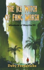 The Ice Witch of Fang Marsh