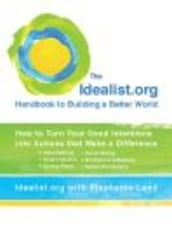 The Idealist.org Handbook to Building a Better World
