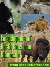 The Illustrated Encyclopedia Of North American Mammals: A Comprehensive Guide To Mammals Of North America (Mobi Reference)