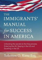 The Immigrants  Manual for Success in America