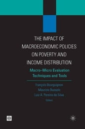 The Impact Of MacroEconomic Policies On Poverty And Income Distribution: Macro-Micro Evaluation Techniques And Tools