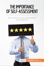 The Importance of Self-Assessment