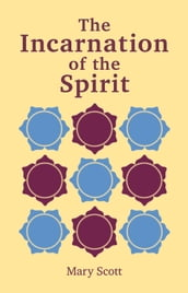 The Incarnation of the Spirit