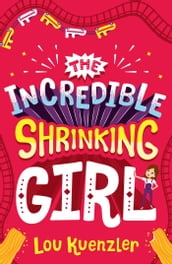 The Incredible Shrinking Girl 1: The Incredible Shrinking Girl