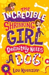 The Incredible Shrinking Girl 2: The Incredible Shrinking Girl Definitely Needs a Dog