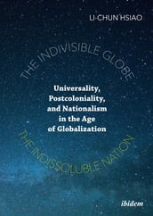 The Indivisible Globe, the Indissoluble Nation