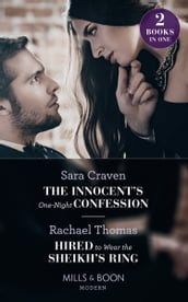 The Innocent s One-Night Confession: The Innocent s One-Night Confession / Hired to Wear the Sheikh s Ring (Mills & Boon Modern)