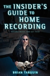 The Insider s Guide to Home Recording
