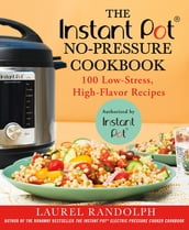 The Instant Pot® No-Pressure Cookbook