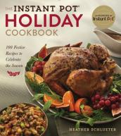 The Instant Pot (R) Holiday Cookbook