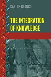 The Integration of Knowledge