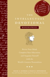 The Intellectual Devotional: Biographies
