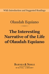 The Interesting Narrative of the Life of Olaudah Equiano (Barnes & Noble Digital Library)