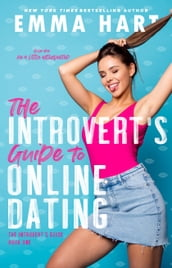 The Introvert s Guide to Online Dating (The Introvert s Guide, #1)