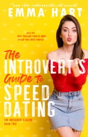 The Introvert s Guide to Speed Dating (The Introvert s Guide, #2)