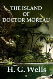 The Island of Doctor Moreau (Illustrated Edition)