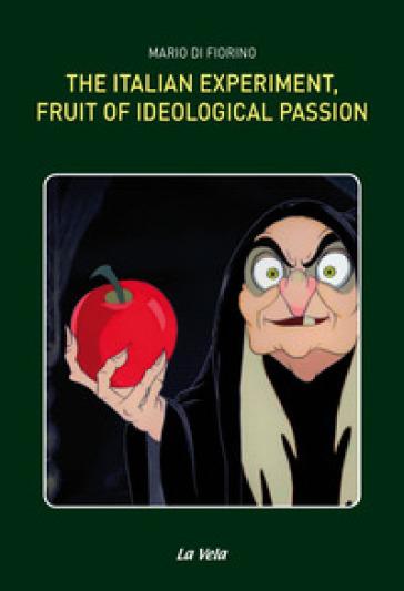 The Italian experiment, fruit of ideological passion - Mario Di Fiorino  