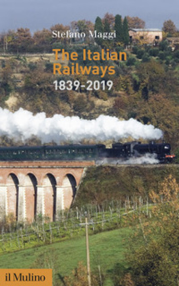 The Italian railways (1839-2019) - Stefano Maggi | Kritjur.org