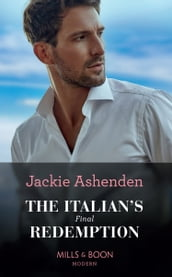 The Italian s Final Redemption (Mills & Boon Modern)