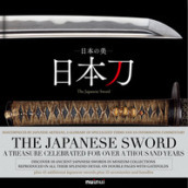 The Japanese sword. A treasure celebrated for over a thousand years. Ediz. giapponese, inglese e francese. Con Fascicolo