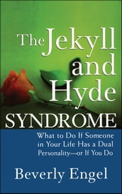 The Jekyll and Hyde Syndrome