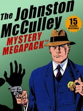 The Johnston McCulley MEGAPACK ®: 15 Classic Crimes